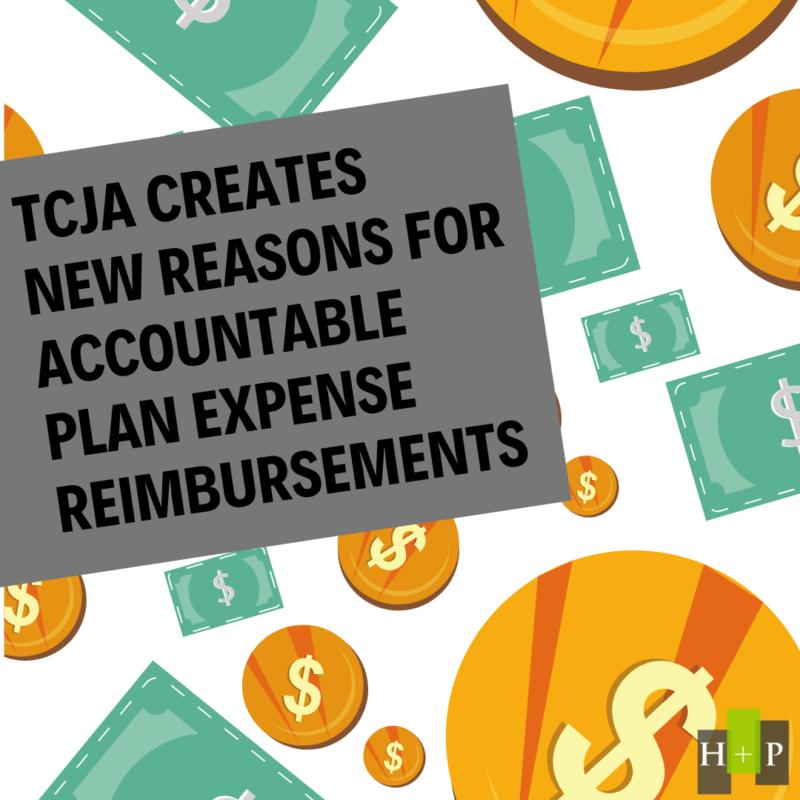 TCJA Creates New Reasons for Accountable Plan Expense Reimbursements